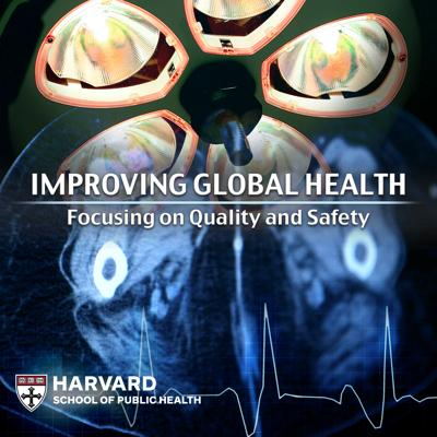 Improving Global Health: Focusing on Quality and Safety